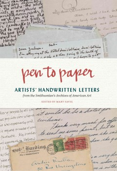 Pen to paper : artists' handwritten letters from the Smithsonian's Archives of American Art