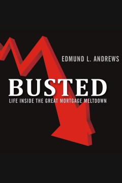 Busted : life inside the great mortgage meltdown cover