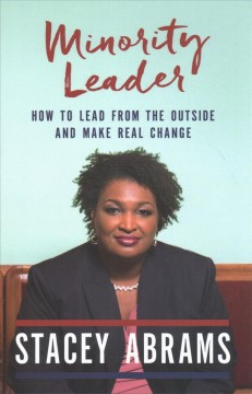 Minority leader : how to lead from the outside and make real change