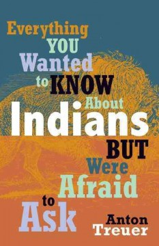 Everything you wanted to know about Indians but were afraid to ask cover