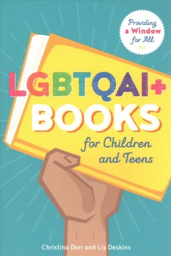 LGBTQAI+ books for children and teens : providing a window for all - Cover Image
