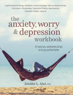 The Anxiety, Worry, and Depression Workbook