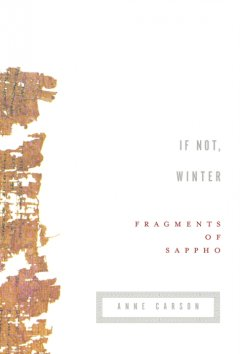 If not, winter : fragments of Sappho