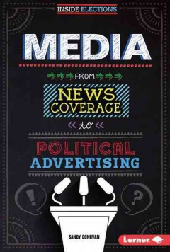 Media : from news coverage to political advertising