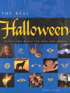 The Real Halloween: Ritual and Magic for Kids and Adults