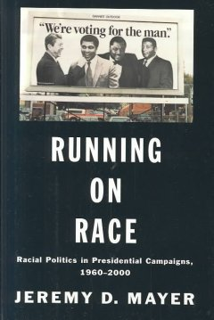 Running on race : racial politics in presidential campaigns, 1960-2000 cover