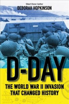 D-Day : the WWII invasion that changed history