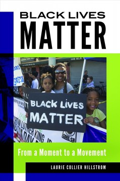 Black Lives Matter : from a moment to a movement