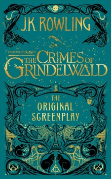 Fantastic beasts : the crimes of Grindelwald : the original screenplay cover