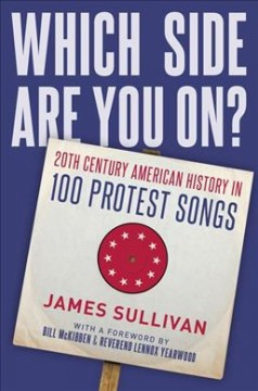 Which side are you on? : 20th century American history in 100 protest songs cover