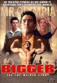 Bigger the Joe Weider story  cover