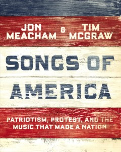 Songs of America patriotism, protest, and the music that made a nation cover