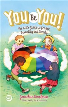 You be you! : the kid's guide to gender, sexuality, and family - Cover Image