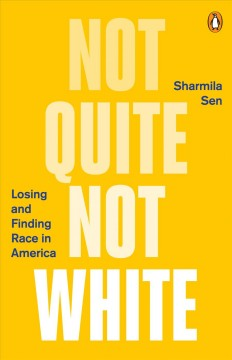 Not quite not white losing and finding race in America cover