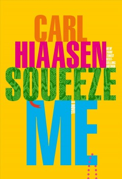 Squeeze me : a novel cover