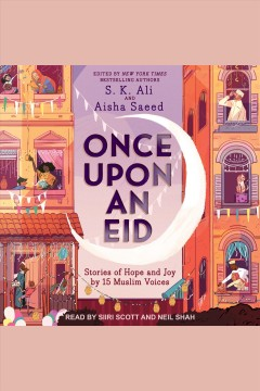 Once upon an eid Stories of Hope and Joy by 15 Muslim Voices  cover