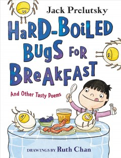 Hard-boiled bugs for breakfast and other tasty poems  cover
