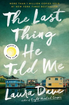 The last thing he told me : a novel cover