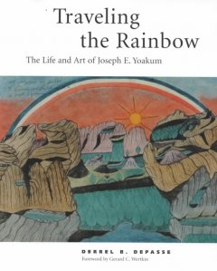 Traveling the rainbow : the life and art of Joseph E. Yoakum