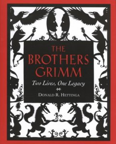The Brothers Grimm : two lives, one legacy cover