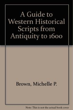 A guide to Western historical scripts, from antiquity to 1600 cover