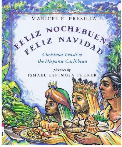 Feliz Nochebuena, Feliz Navidad : Christmas feasts of the Hispanic Caribbean