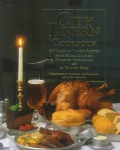 city tavern cookbook :200 years of classic recipes from america's first gourmet restaurant cover