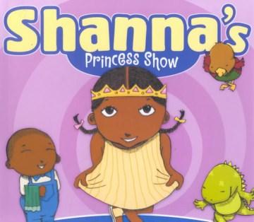 Shanna's princess show
