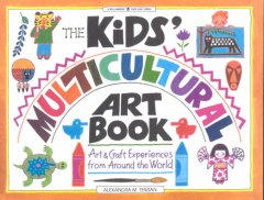 The kids' multicultural art book : art & craft experiences from around the world