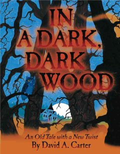 In a dark, dark wood : an old tale with a new twist cover