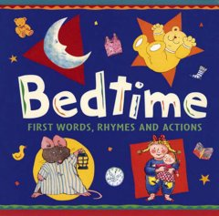 bedtime :first words, rhymes and actions