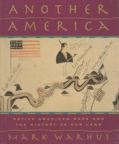 another america :native american maps and the history of our land