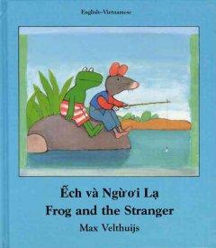 é̂ch và người lạ =frog and the stranger
