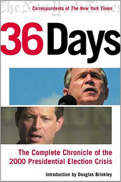 36 days :the complete chronicle of the 2000 presidential election crisis cover