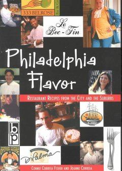 philadelphia flavor :restaurant recipes from the city and the suburbs cover