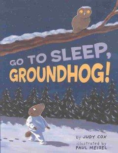 Go to sleep, Groundhog