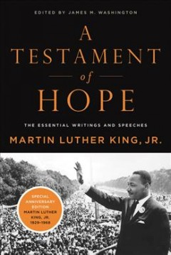 A testament of hope : the essential writings and speeches of Martin Luther King, Jr. cover