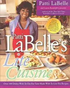 Patti LaBelle's lite cuisine : over 100 dishes with to-die-for taste made with to-live-for recipes cover