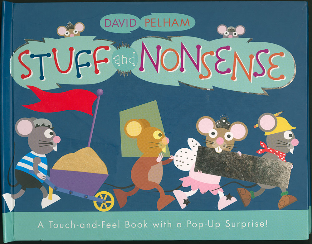 Stuff and Nonsense: A Touch-and-Freel Book with a Pop-Up Surprise! - Cover