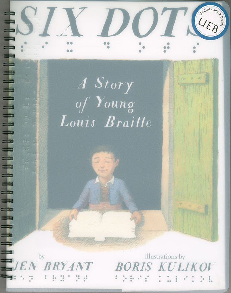 Six Dots: A Story of Young Louis Braille -Cover with Braille Overlay