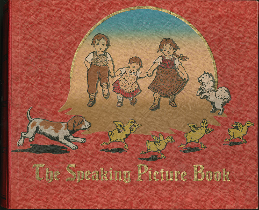 The Speaking Picture Book: reproducing the voices of the cock, the goat, the cat, the bird, the lamb and the cuckoo ; dedicated to all children by one who loves them - Cover