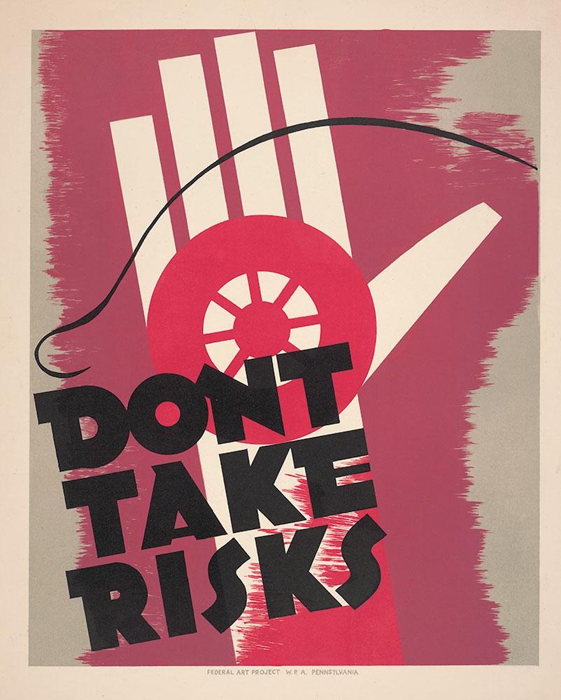 Don't Take Risks