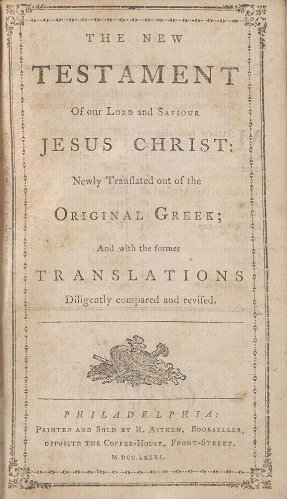 The Holy Bible, containing the Old and New Testaments: Newly translated out of the original tongues; and with the former translations diligently compared and revised ...