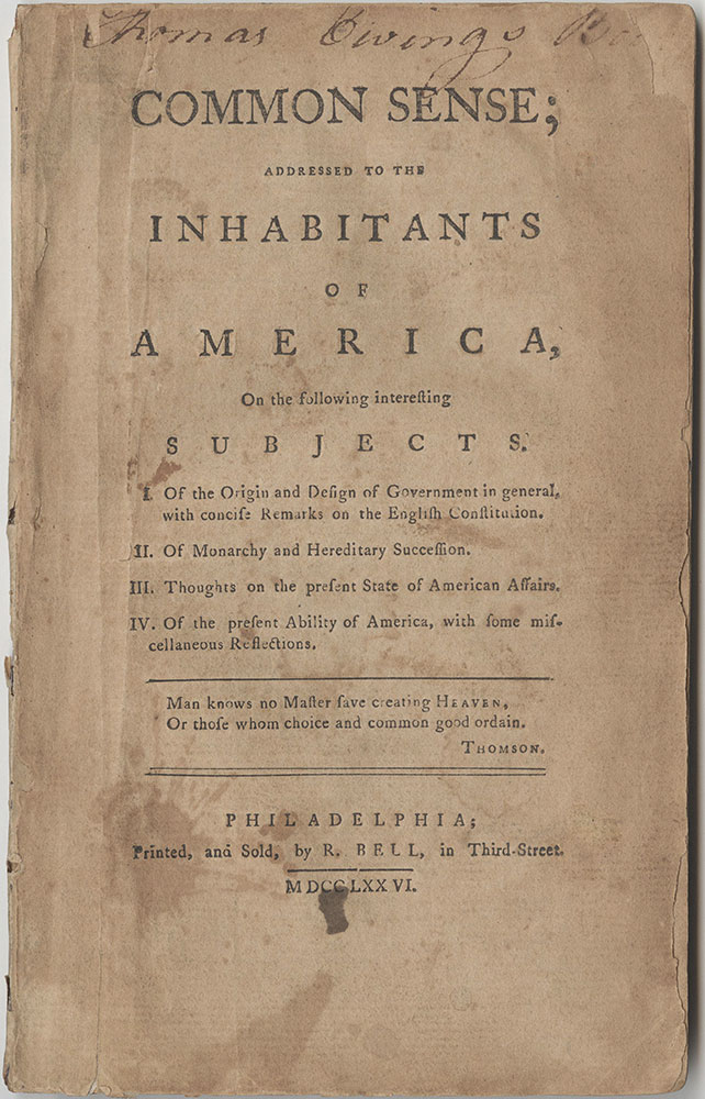 Common sense : addressed to the inhabitants of America, on the following interesting subjects : I. Of the origin and design of government in general, with concise remarks on the English Constitution. II. Of monarchy and hereditary succession...