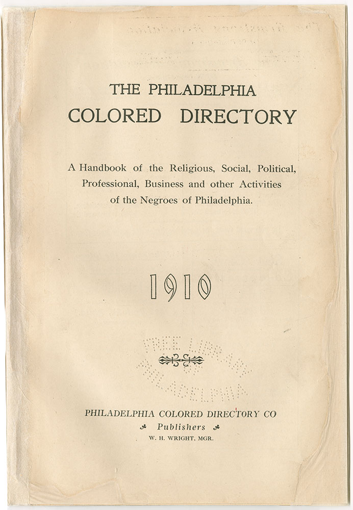 Philadelphia Colored Directory: a Handbook of Religious, Social, Political, Professional, Business and Other Activities of Negroes of Philadelphia