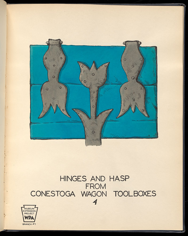 Hand wrought hinges and locks from Conestoga wagons, a port folio of 26 plates in color taken from existing examples of hand wrought iron; native handcrafts designs, Pennsylvania German influence.