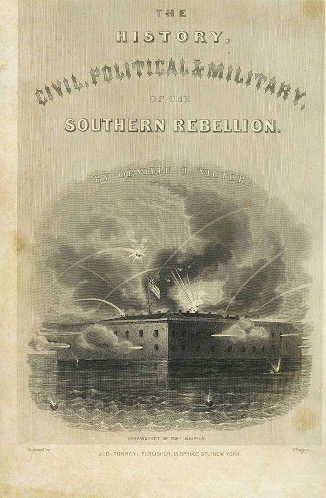 The History, Civil, Political & Military, of the Southern Rebellion. By Orville J. Victor.[Title Page]