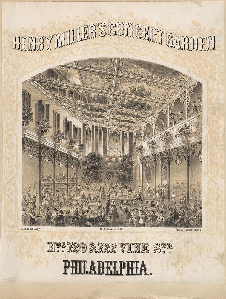 Henry Miller's concert garden. Nos. 720 & 722 Vine Str. Philadelphia [graphic] / O. Knirsch's lithy., 429 Walnut St.