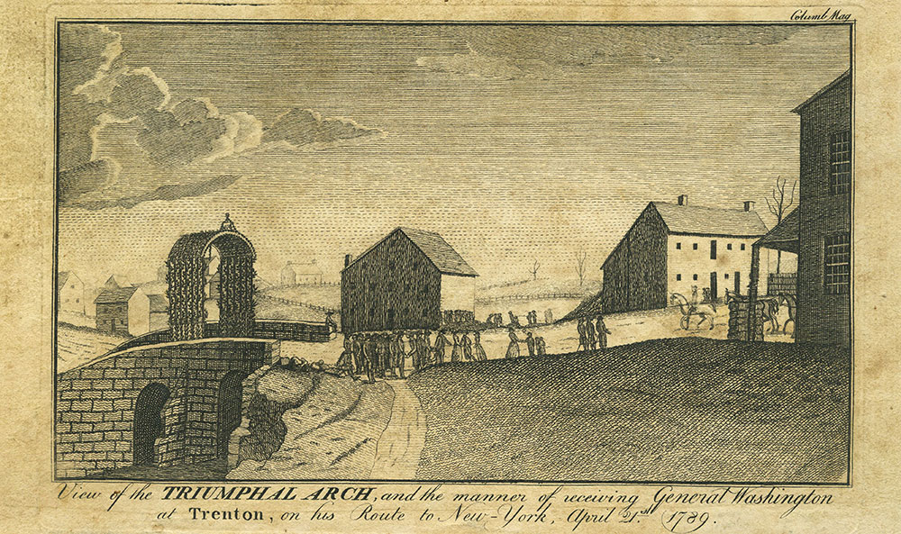 View of the Triumphal Arch, and the manner of receiving General Washington at Trenton