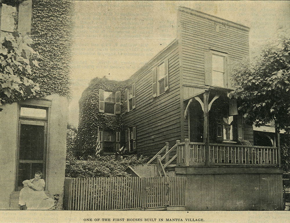 One of the first houses built in Mantua Village.
